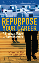 Repurpose Your Career by Marc Miller and Susan Lahey