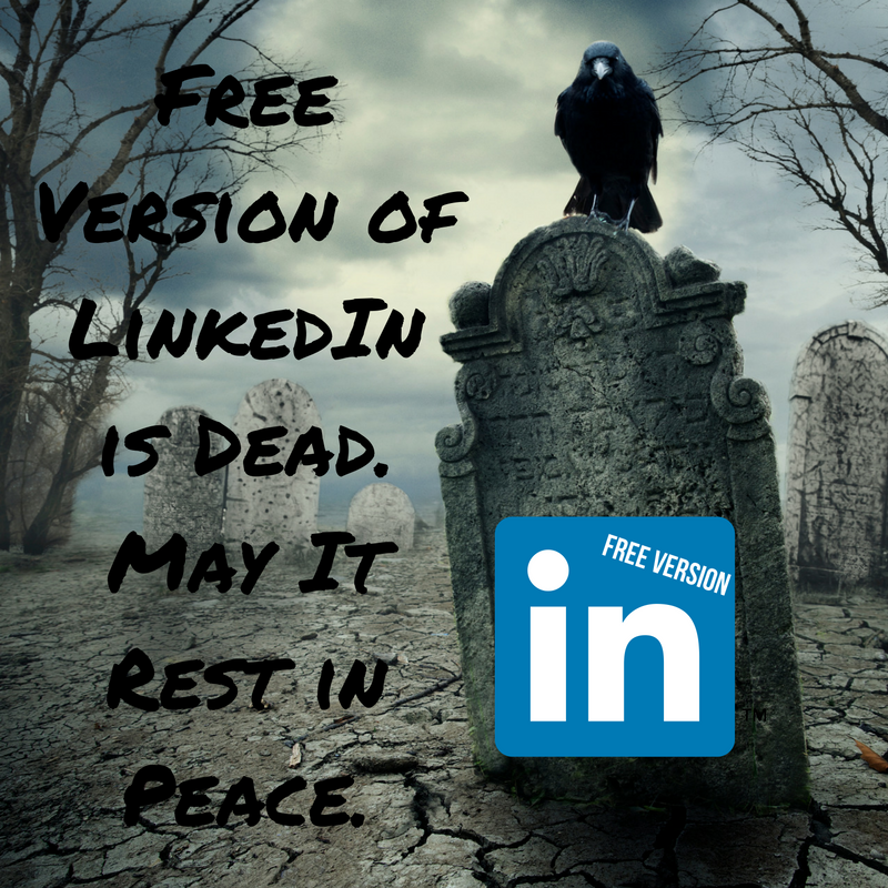Free Version of LinkedIn is Dead. May It Rest in Peace. - Career Pivot