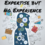 How To Demonstrate Expertise When You Have No Experience