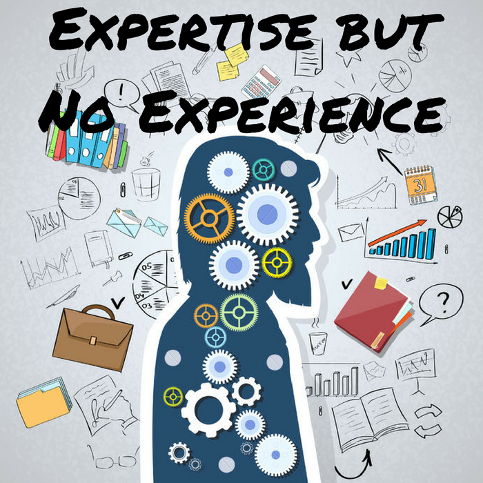 expertise but no experience