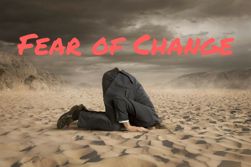 Fear is at the Heart of Our Problems in Making a Change [Updated]