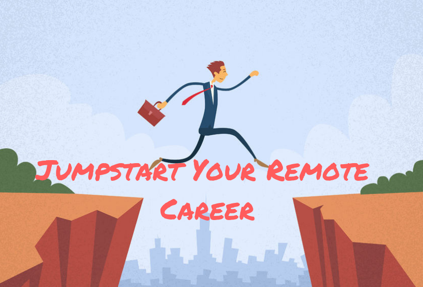 Jumpstart your remote career