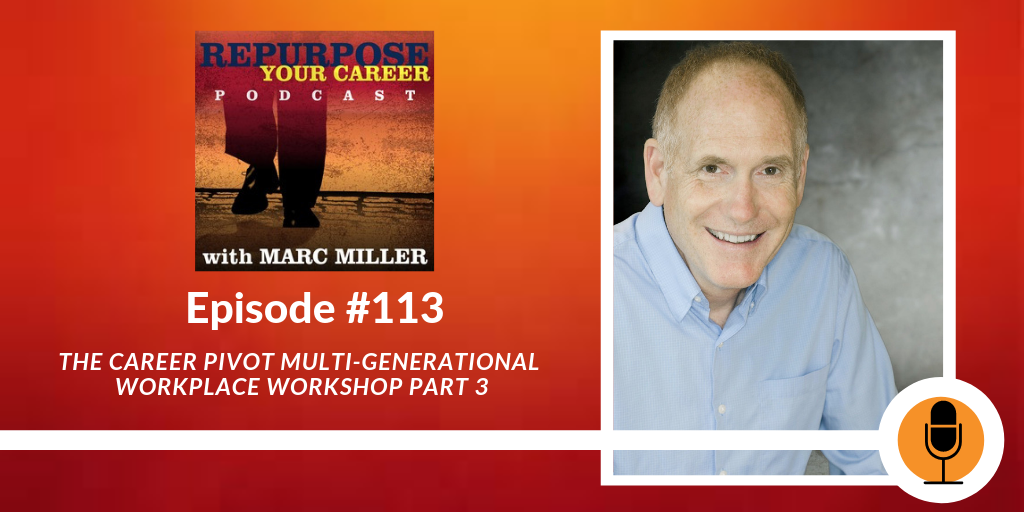 The Career Pivot Multi-generational Workplace Workshop Part 3 [Podcast]
