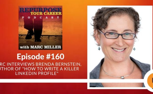 "Podcast #160 - Marc Interviews Brenda Bernstein, author of ""How to Write a KILLER LinkedIn Profile"""