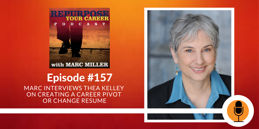 Podcast #157 - Marc Interviews Thea Kelley on Creating a Career Pivot or Change Resume