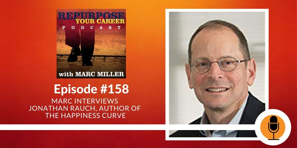 Marc Miller interviews Jonathan Rauch, Author of The Happiness Curve