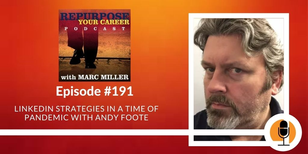 LinkedIn Strategies in a Time of Pandemic with Andy Foote [Podcast]