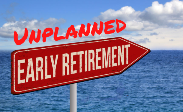 unplanned early retirement