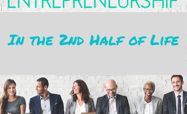 Entrepreneurship In the 2nd Half of Life