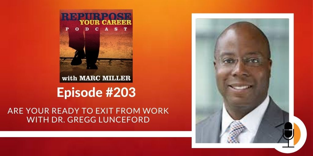 Are Your Ready to Exit from Work with Dr. Gregg Lunceford [Podcast]