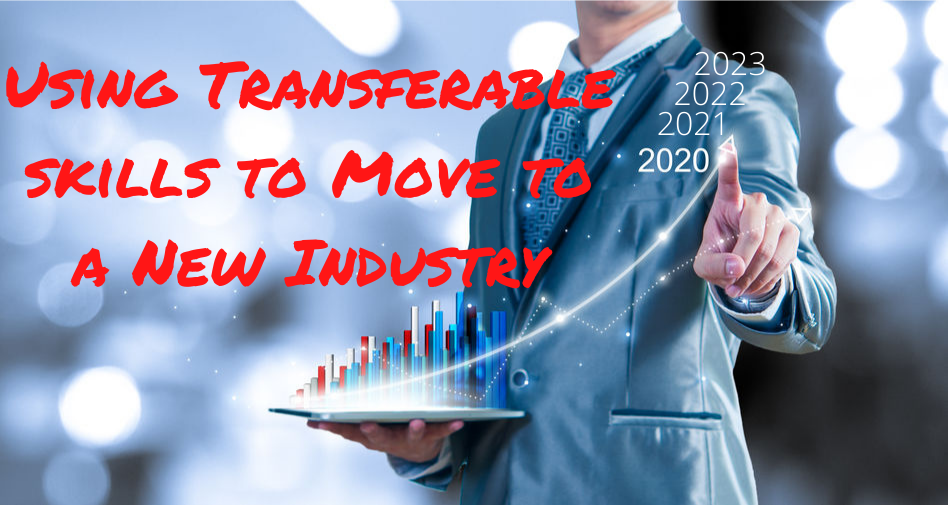 5 Steps for Using Transferable Skills to Move to a New Industry