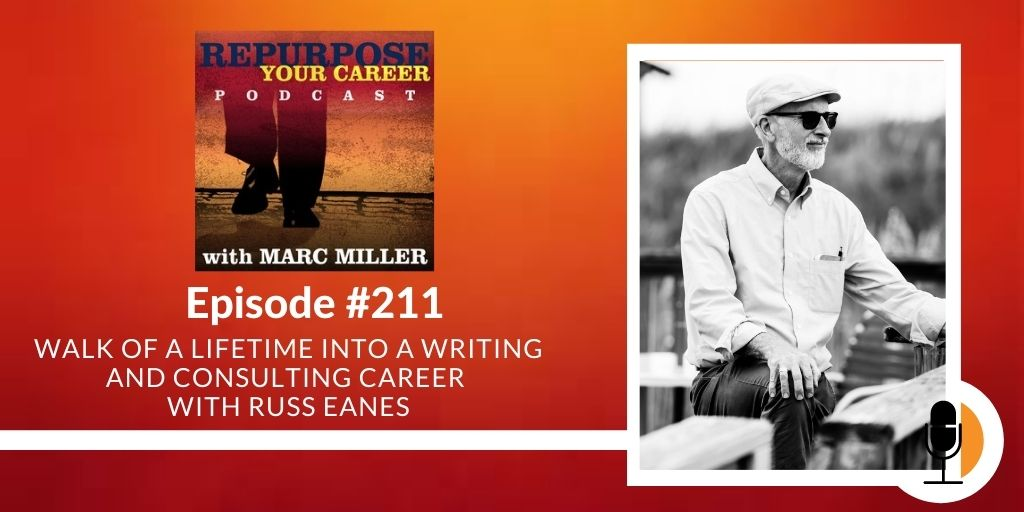 2021 Update – Walk of a Lifetime into a Writing and Consulting Career With Russ Eanes [Podcast]