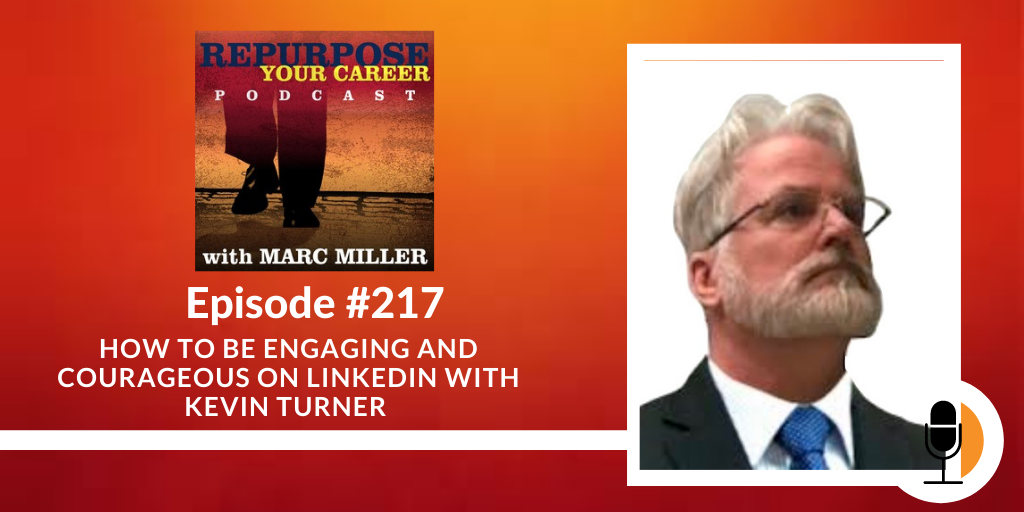 How to Be Engaging and Courageous on LinkedIn with Kevin Turner [Podcast]