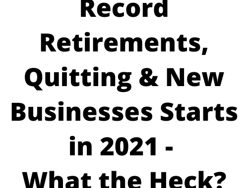 Record Retirements, Quitting & New Businesses Starts